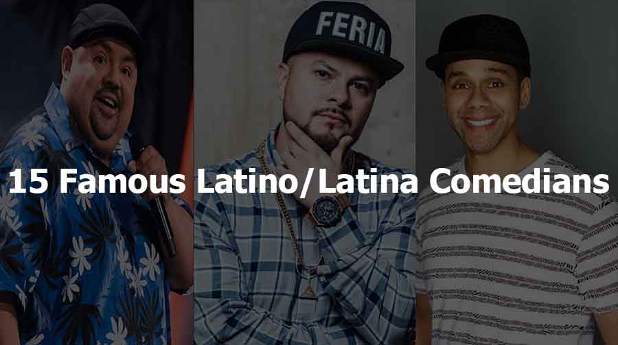 List of top 15 famous Latino/Latina comedians.